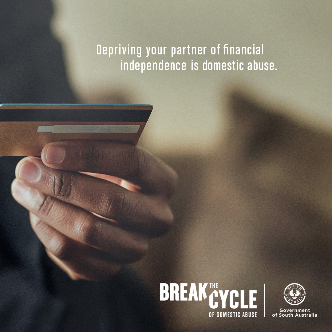 Depriving your partner of financial independence is domestic abuse. Break the cycle.